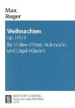 Weihnachten op. 145 Nr. 3 - Max Reger - Partition - laflutedepan.com