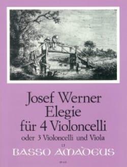 Elegie für 4 Violoncelli op. 21 - Joseph Werner - laflutedepan.com