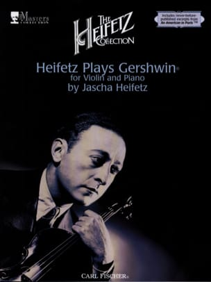 Heifetz Jascha / Gershwin George - The Heifetz Collection, Volume 2 : Heifetz plays Gershwin - Partition - di-arezzo.fr