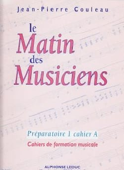 Jean-Pierre Couleau - Le matin des musiciens - P1 Cahier A - Sheet Music - di-arezzo.co.uk