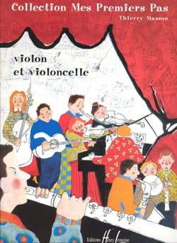 Thierry Masson - Mes premiers pas – Violon et Violoncelle - Partition - di-arezzo.fr