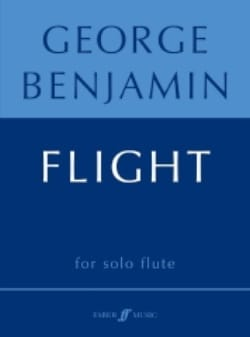 George Benjamin - Flight - Flute solo - Partition - di-arezzo.fr
