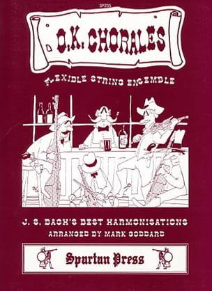 Bach Johann Sebastian / Goddard Mark - OK Chorales – String ensemble - Partition - di-arezzo.fr