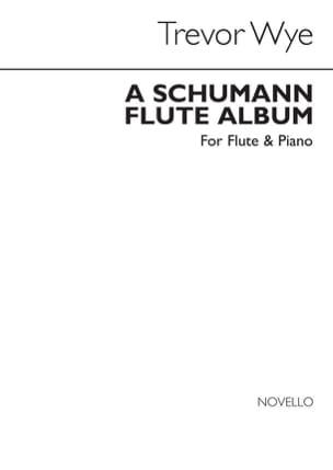 Trevor Wye - Un disco de flauta de Schumann - flauta y piano - Partitura - di-arezzo.es