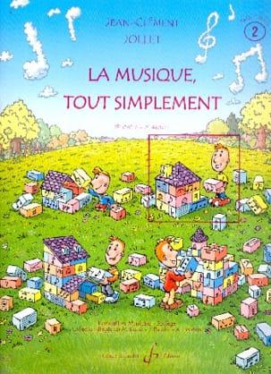 Jean-Clément Jollet - La Musique Tout Simplement Volume 2 - Professeur - Partition - di-arezzo.fr