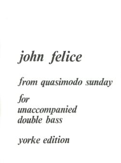 John Felice - From Quasimodo Sunday - Partition - di-arezzo.fr