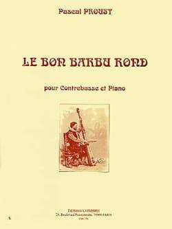 Le bon barbu rond Pascal Proust Partition Contrebasse - laflutedepan