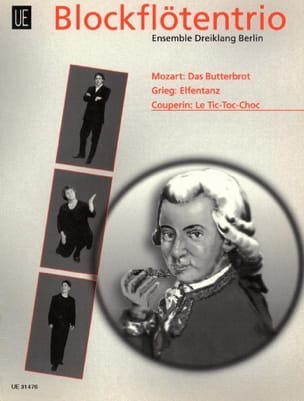 Mozart Wolfgang Amadeus / Grieg Edvard / Couperin François - Das Butterbrot / Elfentanz / Le Tic-toc-choc - Partition - di-arezzo.fr