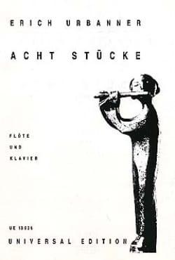 Erich Urbanner - Acht stücke – Flöte Klavier - Partition - di-arezzo.fr