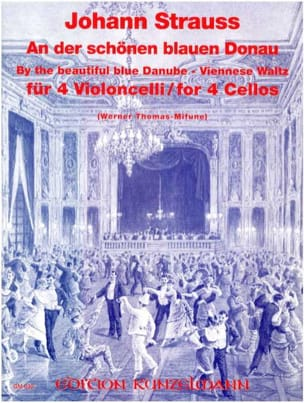 Johann (Fils) Strauss - An der schönen blauen Donau op. 314 - 4 Cellos - Partition - di-arezzo.fr