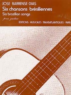 José Barrense-Dias - 6 Chansons brésiliennes - Partition - di-arezzo.fr
