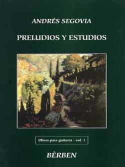 Andrès Segovia - Preludios y Estudios (: Obras - Volume 1) - Partition - di-arezzo.fr