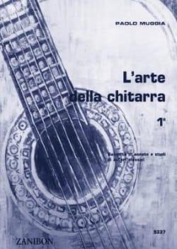 Paolo Muggia - L'arte della chitarra - Volume 1 - Partition - di-arezzo.fr