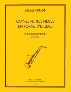 Michel Mériot - 15 kleine Stücke geformt Studien für Saxophon oder Oboe - Noten - di-arezzo.de