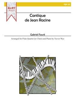 Gabriel Fauré - Cantique de Jean Racine -4 Flutes et piano - Partition - di-arezzo.fr