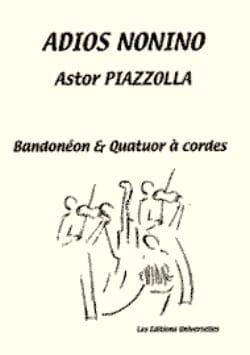 Astor Piazzolla - Adios Nonino – Bandonéon - quatuor cordes - Partition - di-arezzo.fr