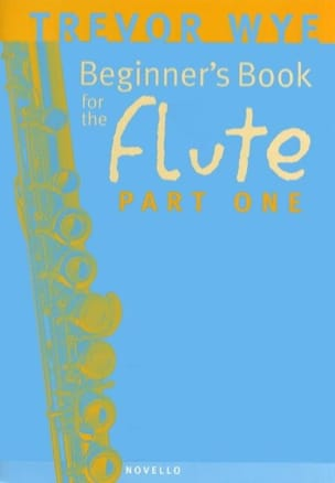 Trevor Wye - Beginner's book for the flute - Part 1 - Partition - di-arezzo.fr