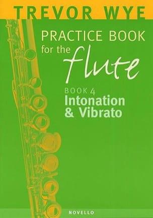 Trevor Wye - Practice book for the flute Volume 4 - Intonation and Vibrato - Sheet Music - di-arezzo.co.uk
