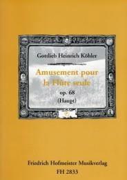 Heinrich Gottlieb KÖHLER - Amusement pour la flûte seule op. 68 - Partition - di-arezzo.fr
