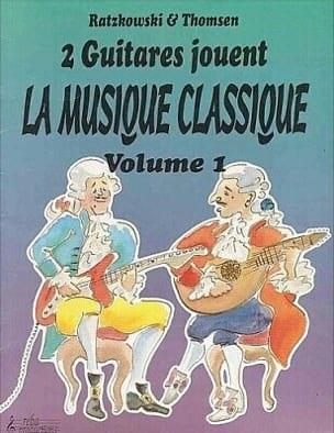 Ratzkowski T. / Thomsen J. - 2 Guitares jouent la musique classique – Volume 1 - Partition - di-arezzo.fr