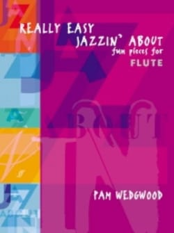 Pam Wedgwood - Really easy Jazzin'about – Flute - Partition - di-arezzo.fr