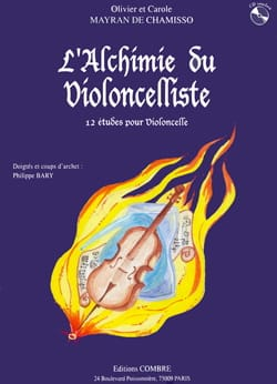 de Chamisso Olivier et Carole Mayran - The alchemy of the cellist - Sheet Music - di-arezzo.com