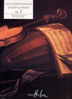 Oscar Cacérès - Les Luthistes Anglais Volume 2 - Partition - di-arezzo.fr