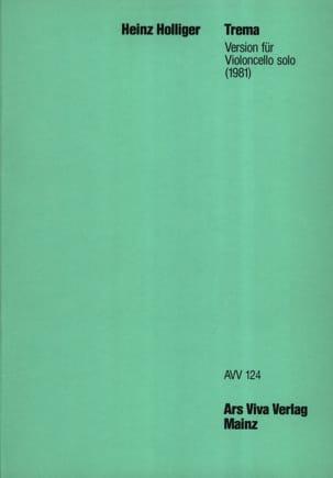 Trema - Heinz Holliger - Partition - Violoncelle - laflutedepan.com
