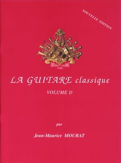 Jean-Maurice Mourat - The classical guitar - Volume D - New edition - Sheet Music - di-arezzo.co.uk