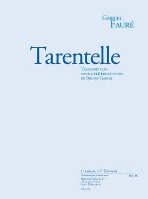 Tarentelle - Fauré Gabriel / Garlej Bruno - laflutedepan.com