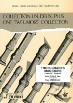 Max Méreaux - 3 Chants magiques - Partition - di-arezzo.fr