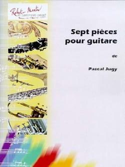 7 Pièces pour guitare Pascal Jugy Partition Guitare - laflutedepan
