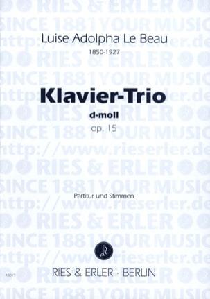 Luise Adolpha Le Beau - Trio Avec Piano Op.15 En Ré Min. - Partition - di-arezzo.fr