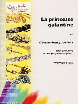 Claude-Henry Joubert - La princesse Galantine - Partition - di-arezzo.fr