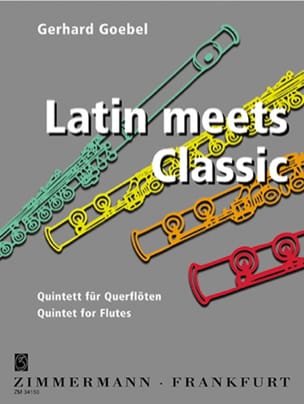 Gerhard Goebel - Latin Meets Classic - 5 Flûtes - Partition - di-arezzo.fr