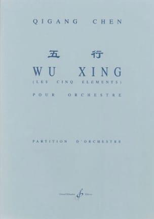 Qigang Chen - Wu Xing Les 5 éléments -Partition d'orchestre - Partition - di-arezzo.fr