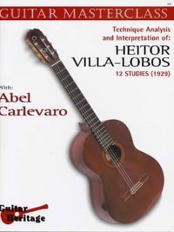 Carlevaro Abel / Villa-Lobos Heitor - Guitar masterclass Volume 3 : 12 Etudes de Villa-Lobos - Partition - di-arezzo.fr