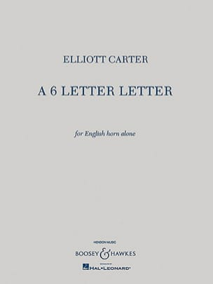 Elliott Carter - A 6 Letter Letter - English horn solo - Partition - di-arezzo.fr