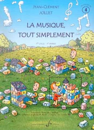 Jean-Clément Jollet - La Musique Tout Simplement Volume 4 - Professeur - Partition - di-arezzo.fr