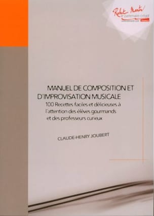 Claude-Henry Joubert - Manuel de composition et d'improvisation musicales - Partition - di-arezzo.fr