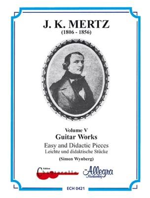Johann Kaspar Mertz - Guitar works – Volume 5 : Easy and didactic pieces - Partition - di-arezzo.fr