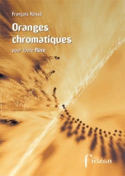François Rossé - Oranges Chromatiques - Flûte - Partition - di-arezzo.fr