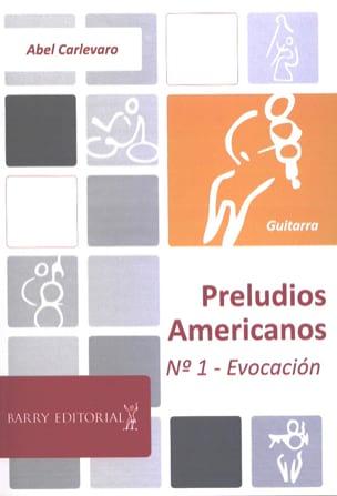 Preludios Americanos - N° 1 Evocacion Abel Carlevaro laflutedepan