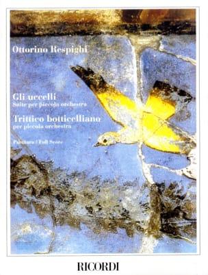 Ottorino Respighi - Gli Uccelli - Trittico Botticelliano - Partitura - Partition - di-arezzo.fr