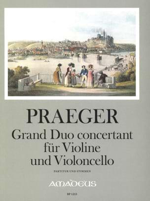 Heinrich Aloys Praeger - Grand duo concertant für Violine und Violoncello op. 41 - Partition - di-arezzo.fr
