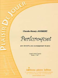 Claude-Henry Joubert - Perluroquet - Sheet Music - di-arezzo.co.uk