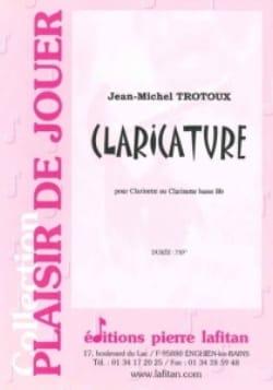 Jean-Michel Trotoux - Claricature - Partition - di-arezzo.fr