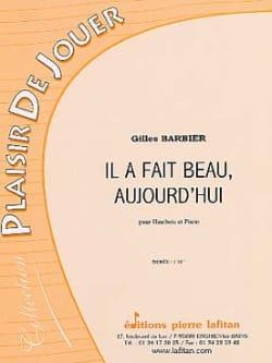 Il a fait beau aujourd'hui - Gilles Barbier - laflutedepan.com