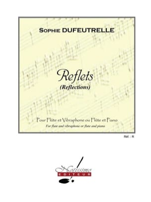 Sophie Dufeutrelle - reflections - Sheet Music - di-arezzo.co.uk