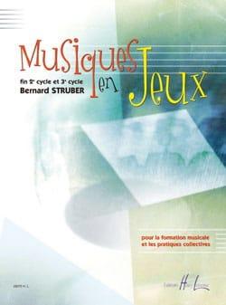 Bernard Struber - Musiques en Jeu(x) - Partition - di-arezzo.fr